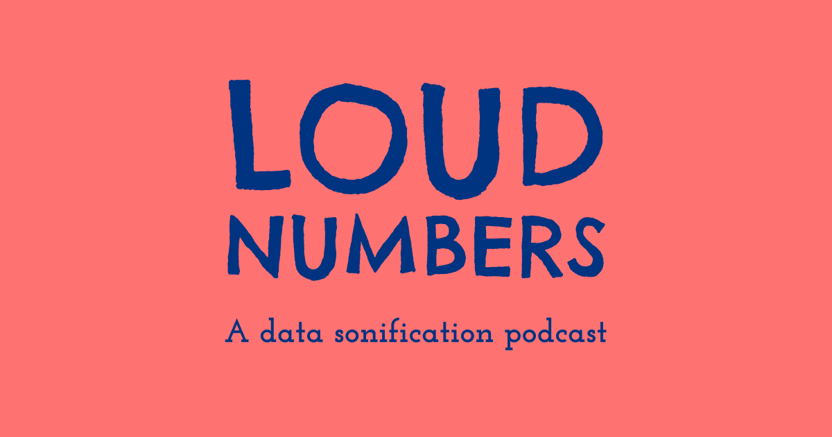 Loud Numbers is a data sonification podcast, created by Duncan Geere and Miriam Quick. Data sonification is the process of turning data into sound, an